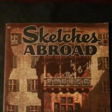Libros de segunda mano: SKETCHES ABROAD-WALTER FOSTER-GRAN FORMATO-26X35 CM. Lote 140933978