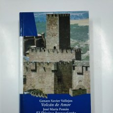 Libros de segunda mano: VOLCAN DE AMOR - EL DIVINO IMPACIENTE. GENARO XABIER VALLEJOS / JOSE MARIA PEMAN. TDK54. Lote 140968270