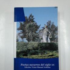 Libros de segunda mano: POETAS NAVARROS DEL SIGLO XX. EDICIÓN: VÍCTOR MANUEL ARBELOA.BIBLIOTECA BASICA NAVARRA Nº 23 TDK54. Lote 140972622