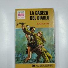 Libros de segunda mano: LA CABEZA DEL DIABLO. KARL MAY. COLECCION HISTORIAS SELECCION Nº 5. EDITORIAL BRUGUERA. TDK49. Lote 140976098