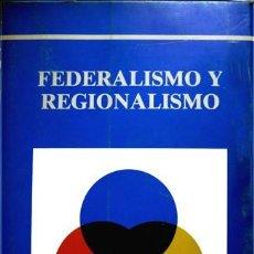 Libros de segunda mano: TRUJILLO FERNÁNDEZ [COORD.]. FEDERALISMO Y REGIONALISMO. 1979.. Lote 140977746