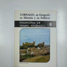 Libros de segunda mano: CORNAGO, SU GEOGRAFIA SU HISTORIA Y SU FOLKLORE. COLECCIÓN DE TEMAS RIOJANOS Nº 6. TDK57. Lote 140979034
