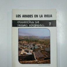 Libros de segunda mano: LOS ARABES EN LA RIOJA. COLECCION DE TEMAS RIOJANOS Nº 7. JOSE MORALES DE SETIEN GARCIA. TDK57. Lote 140979618