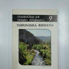 Libros de segunda mano: TOPONIMIA RIOJANA - ORTIZ TRIFOL, CARMEN. COLECCIÓN TEMAS RIOJANOS Nº 9. TDK57. Lote 140980494