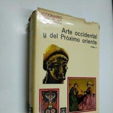 Libros de segunda mano: ARTE OCCIDENTAL Y DEL PRÓXIMO ORIENTE. DICCIONARIO UNIVERSAL DEL ARTE Y ARTISTAS. 2 TOMOS. TDK354. Lote 140987042