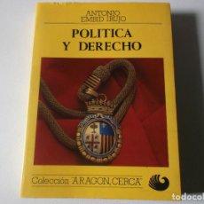 Libros de segunda mano: POLÍTICA Y DERECHO - ANTONIO EMBID IRUJO - EDICIONES OROEL - ZARAGOZA (1987). Lote 140988550