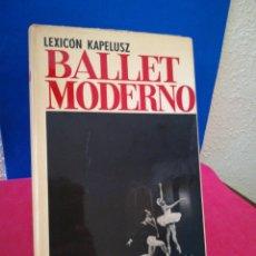 Libros de segunda mano: DICCIONARIO DE BALLET MODERNO - ROBERTO GUIBOURG - KAPELUSZ, 1968. Lote 140999205