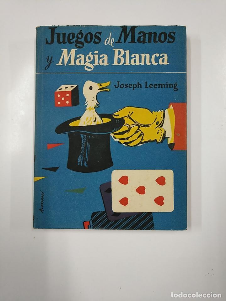 JUEGOS DE MANOS Y MAGIA BLANCA. - JOSEPH LEEMING. EDITORIAL MATEU 1957. TDK62 (Libros de Segunda Mano - Parapsicología y Esoterismo - Otros)