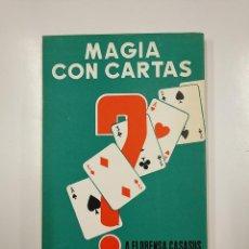 Libros de segunda mano: MAGIA CON CARTAS. A. FLORENSA CASASUS. EDICIONES PARANINFO. TDK62. Lote 141013866