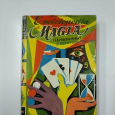 Libros de segunda mano: ENCICLOPEDIA DE LA MAGIA, ILUSIONISMO Y PRESTIDIGITACIÓN ANTONIO DE ARMENTERAS. TDK62. Lote 141014814