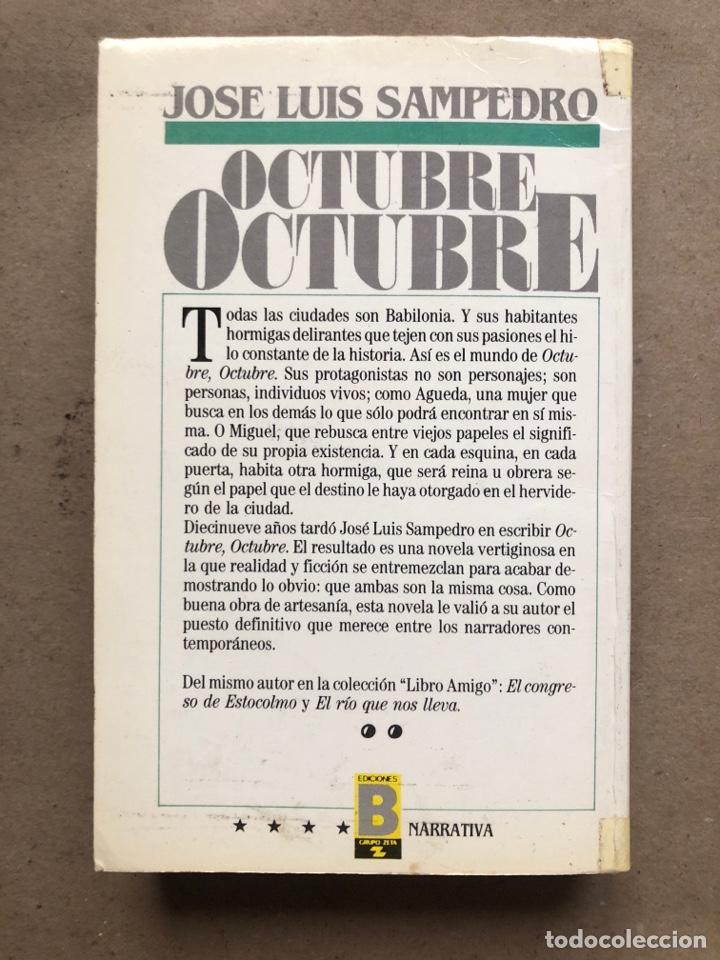 Libros de segunda mano: OCTUBRE OCTUBRE. JOSÉ LUIS SAMPEDRO. EDICIONES B, 1987. 2 TOMOS. - Foto 13 - 141087265