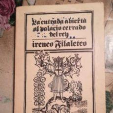 Libros de segunda mano: LA ENTRADA ABIERTA AL PALACIO CERRADO DEL REY - IRENEO FILALETEO - 1980. Lote 141104990