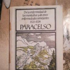 Libros de segunda mano: DE LA ENFERMEDAD DE LAS MONTAÑAS Y DE OTRAS ENFERMEDADES SEMEJANTES 1533-1534 - PARACELSO . Lote 141107030