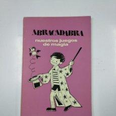 Libros de segunda mano: ABRACADABRA. NUESTROS JUEGOS DE MAGIA. BERTI BREUER WEBER. EDITORIAL VILAMALA. TDK50. Lote 141107506