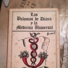 Libros de segunda mano: LAS PALOMAS DE DIANA Y LA MEDICINA UNIVERSAL - ARS REGIA - SIMON-H - 1985. Lote 141108434