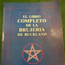 Libros de segunda mano: EL LIBRO COMPLETO DE LA BRUJERIA DE BUCKLAND - RAYMOND BUCKLAND. Lote 141108918
