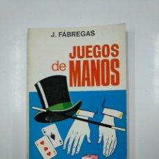 Libros de segunda mano: JUEGOS DE MANOS DE J. FÁBREGAS. TORAY 1967. TDK50. Lote 141111614