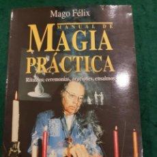 Libros de segunda mano: MANUAL DE MAGIA PRÁCTICA - MAGO FÉLIX. Lote 141116182