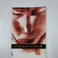 Libros de segunda mano: LEYENDAS DE LA RIOJA. III. CARIÑANOS, FÉLIX. / ESQUIDE, DIEGO. TDK166. Lote 141132262
