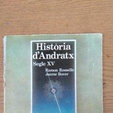 Libros de segunda mano: HISTORIA D'ANDRATX SEGLE XV. Lote 141174882