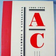 Libros de segunda mano: CATÀLEG EXPOSICIÓ AVANTGUARDES A CATALUNYA 1906-1939 (FUND. CAIXA CATALUNYA, LA PEDRERA, 1992). Lote 141176854