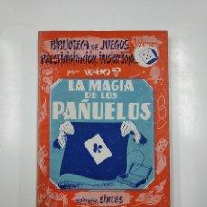 Libros de segunda mano: LA MAGIA DE LOS PAÑUELOS BIBLIOTECA JUEGOS PRESTIDIGITACION ILUSIONISMO. VOLUMEN V 5. POR WHO? TDK58. Lote 141177406