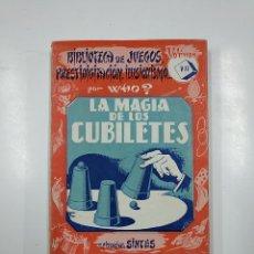 Libros de segunda mano: LA MAGIA DE LOS CUBILETES BIBLIOTECA JUEGOS PRESTIDIGITACION ILUSIONISMO. VOLUMEN VII POR WHO? TDK58. Lote 141193618