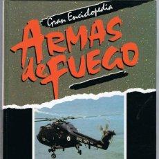 Libros de segunda mano: GRAN ENCICLOPEDIA ARMAS DE FUEGO PRIMERA Y SEGUNDA GUERRAS MUNDIALES . Lote 141214086