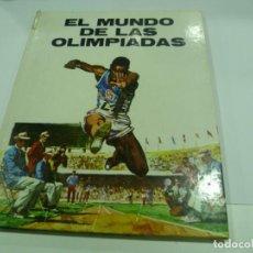 Libros de segunda mano: LIBRO EL MUNDO DE LAS OLIMPIADAS. Lote 141227502
