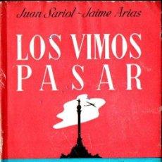 Libros de segunda mano: SARIOL - ARIAS : LOS VIMOS PASAR (PLUS ULTRA, 1945) CIANO, MUSSOLINI, HIMMLER... VISITARON BARCELONA. Lote 141233342