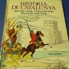 Libros de segunda mano: HISTÒRIA D CATALUNYA / JOAN SOLER I AMIGÓ /SEIX BARRAL. EN CATALÁN. Lote 141233653