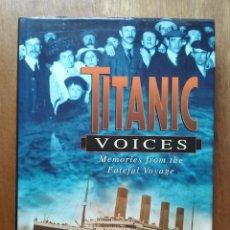 Libros de segunda mano: TITANIC VOICES, DONALD HYSLOP, ALASTAIR FORSYTH, SHEILA JEMINA, 1994, LIBRO VOCES DEL TITANIC. Lote 141250522