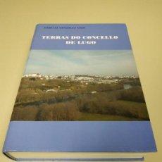Libros de segunda mano: 1118- LIBRO TERRAS DO CONCELLOS DE LUGO MARCIAL GONZALEZ VIGO NUEVO NO PRECINTADO. Lote 141326174