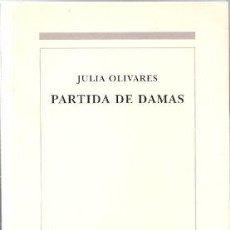 Libros de segunda mano: PARTIDA DE DAMAS - OLIVARES, JULIA. Lote 141356232
