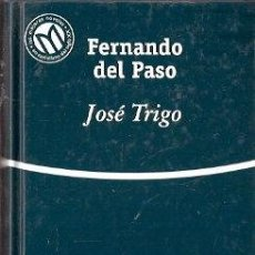 Libros de segunda mano: JOSÉ TRIGO - PASO, FERNANDO DEL. Lote 141365244