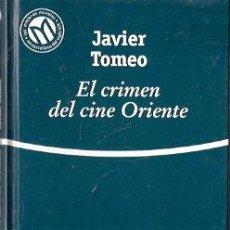 Libros de segunda mano: EL CRIMEN DEL CINE ORIENTE - TOMEO, JAVIER. Lote 141365260