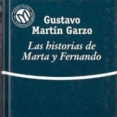 Libros de segunda mano: LAS HISTORIAS DE MARTA Y FERNANDO - MARTÍN GARZO, GUSTAVO. Lote 141365264