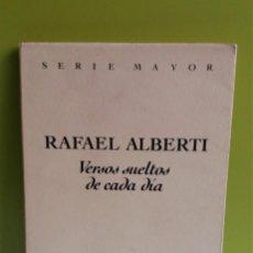 Libros de segunda mano - RAFAEL ALBERTI.SERIE MAYOR.VERSOS SUELTOS DE CADA DIA.SEIX BARRAL - PRIMERA - 141469914