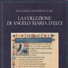 Libros de segunda mano: DILLON BUSSI: LA COLLEZIONE DI ANGELO MARIA D' ELCI. INCUNABOLI ED EDIZIONI RARE. BIBLIOTECA (...). Lote 141479858