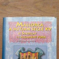 Mallorca a mitjan segle XV - el sindicat i l'alçament fóra