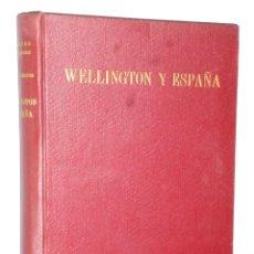 Libros de segunda mano: WELLINGTON Y ESPAÑA. Lote 141494598