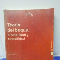 Libros de segunda mano: TEORÍA DEL BUQUE. FLOTABILIDAD Y ESTABILIDAD. Lote 141505169