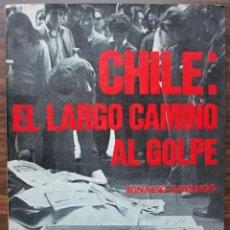 Libros de segunda mano - CHILE: EL LARGO CAMINO AL GOLPE. IGNACIO GAYANGO - 141510338