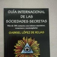 Libros de segunda mano: GUÍA INTERNACIONAL DE LAS SOCIEDADES SECRETAS. MÁS DE 100 CONTACTOS CON ÓRDENES MASÓNICAS, ROSACRUC. Lote 141522366