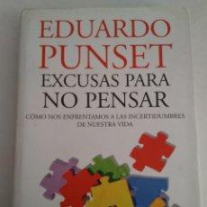 Libros de segunda mano: EXCUSAS PARA NO PENSAR.EDUARDO PUNSET. Lote 141535237