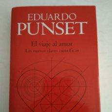 Libros de segunda mano: EL VIAJE AL AMOR. EDUARDO PUNSET. Lote 141535424