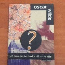 Libros de segunda mano: EL CRIMEN DE LORD ARTHUR SAVILE - OSCAR WILDE. Lote 141541201