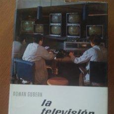 Libros de segunda mano: LA TELEVISIÓN, ROMAN GUBERN /ENCICLOPEDIA EL MUNDO Y EL HOMBRE/ BRUGUERA, PRIMERA EDICIÓN 1965. Lote 141566248