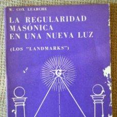 Libros de segunda mano: LA REGULARIDAD MASÓNICA EN UNA NUEVA LUZ (LOS 'LANDMARKS') W. COX LEARCHE. 1975. Lote 141582058