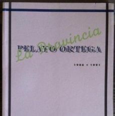 Libros de segunda mano: PELAYO ORTEGA LA PROVINCIA 1986 - 1991 CATÁLOGO. Lote 141613422